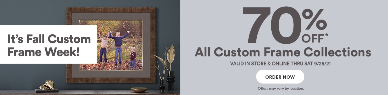 It's Fall Custom Frame Week! 70% off all custom frame collections