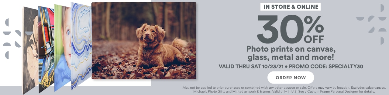 30% off photo prints on canvas, glass, metal and more! In store & online. Promo code: SPECIALTY30