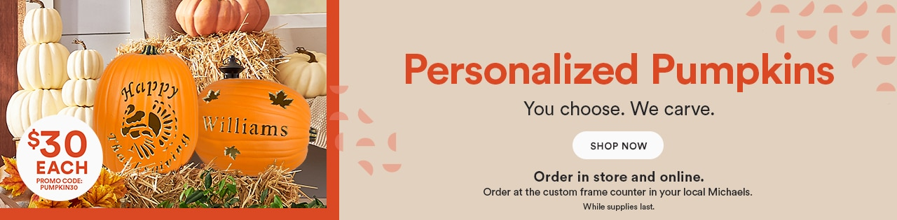 Personalized pumpkins $30 each with promo code PUMPKIN30